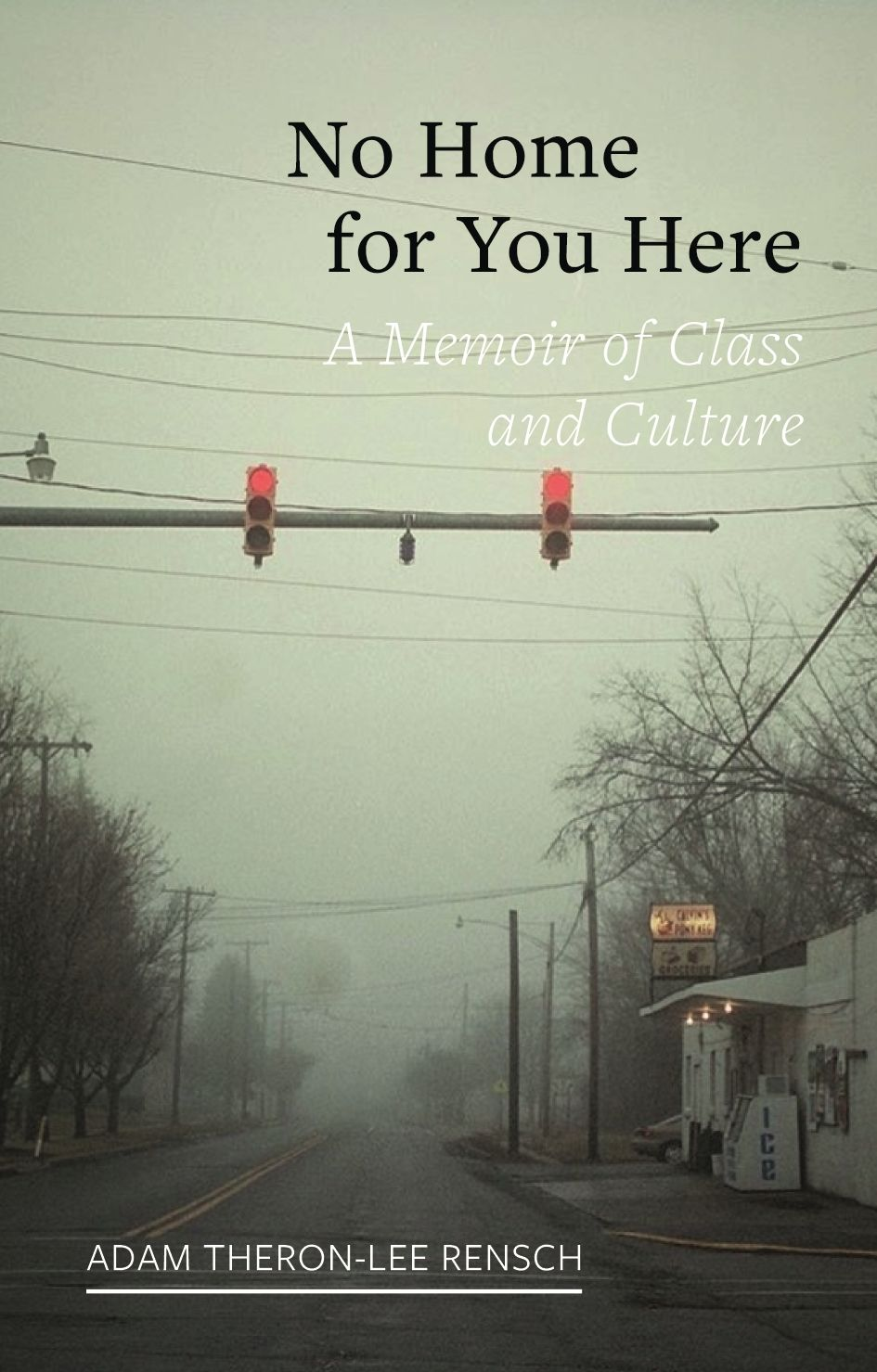 No Home for You Here: A Memoir of Class and Culture
