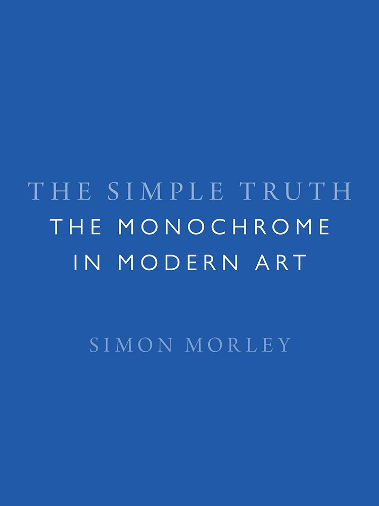 The Simple Truth: The Monochrome in Modern Art