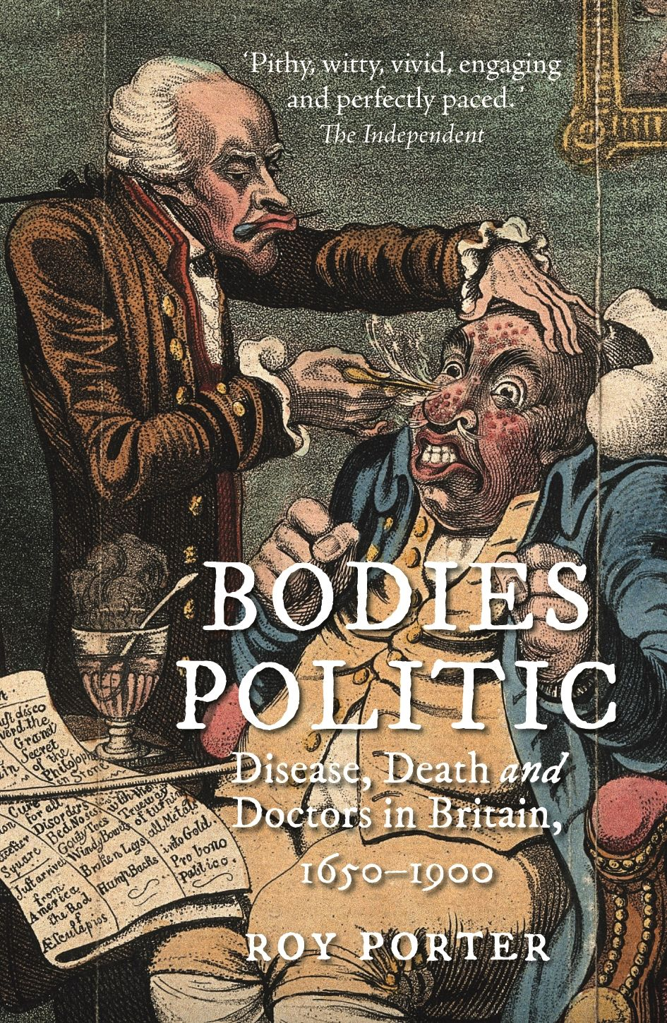 Bodies Politic: Disease, Death and Doctors in Britain, 1650–1900