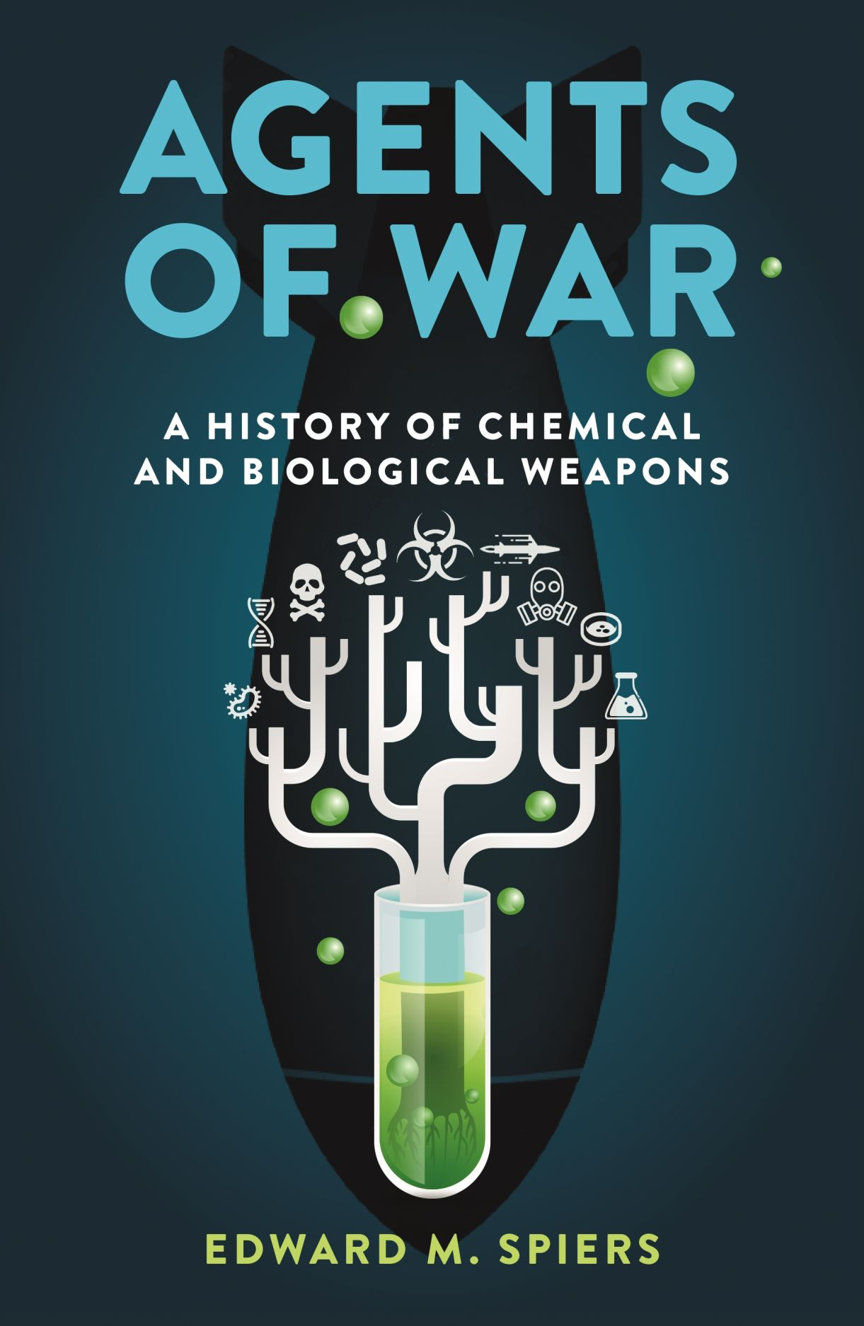 Agents of War: A History of Chemical and Biological Weapons, Second Expanded Edition
