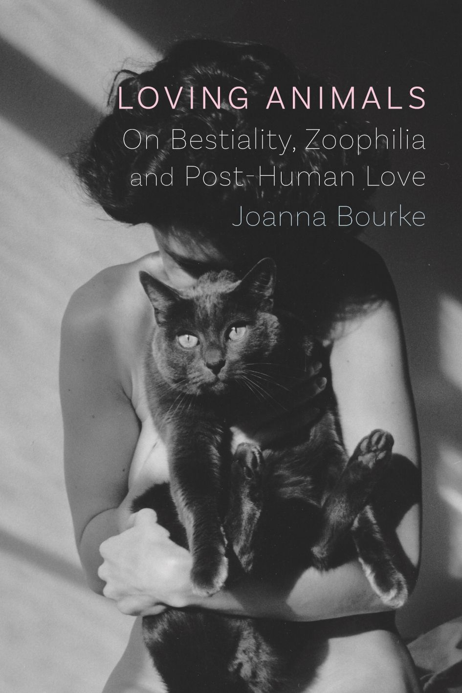 Loving Animals: On Bestiality, Zoophilia and Post-Human Love
