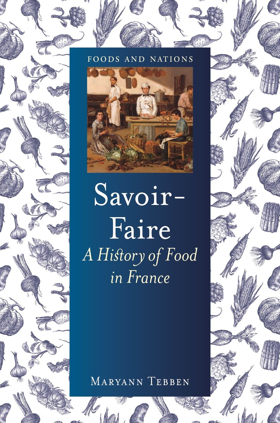 Savoir-Faire: A History of Food in France