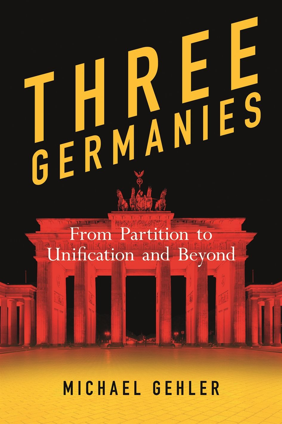 Three Germanies: From Partition to Unification and Beyond, Second Expanded Edition