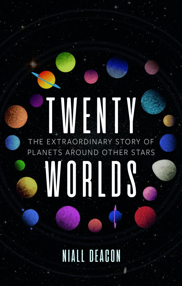 Twenty Worlds: The Extraordinary Story of Planets Around Other Stars