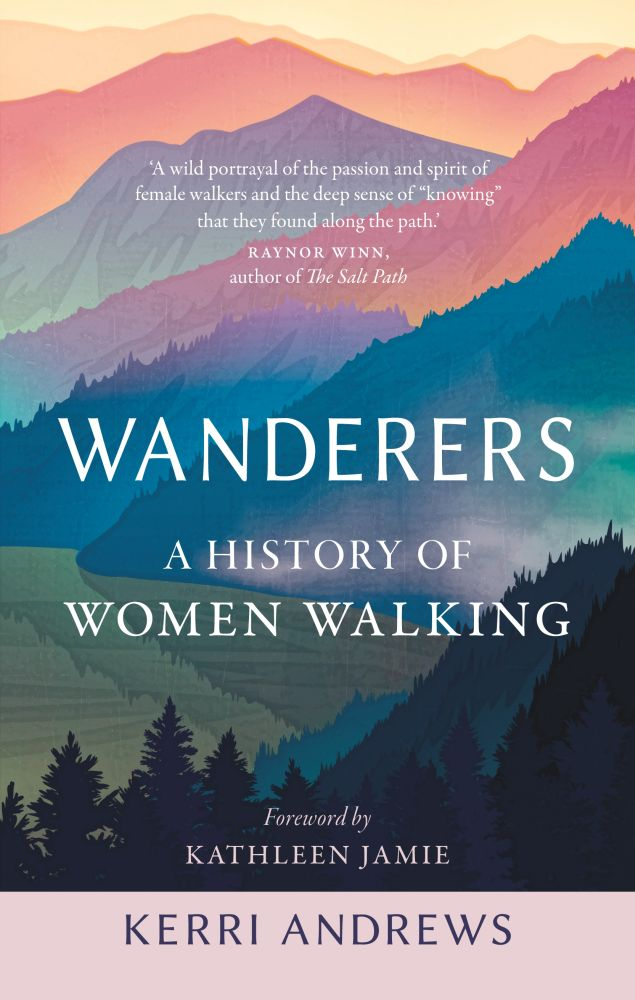 Wanderers: A History of Women Walking