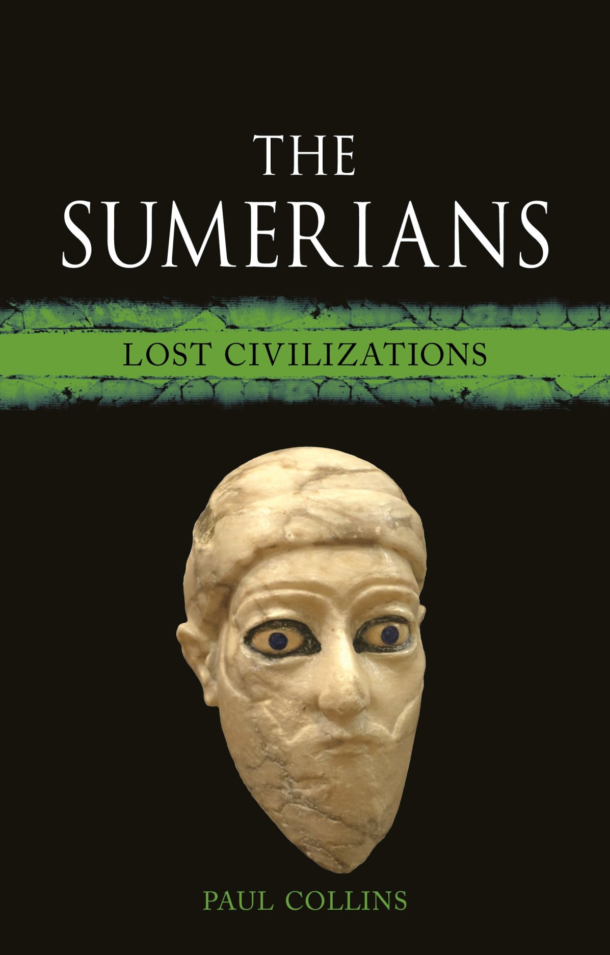 The Sumerians: Lost Civilizations