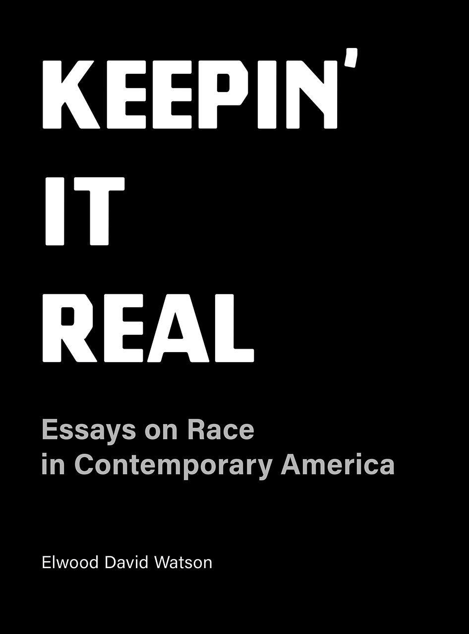 Keepin' It Real: Essays on Race in Contemporary America