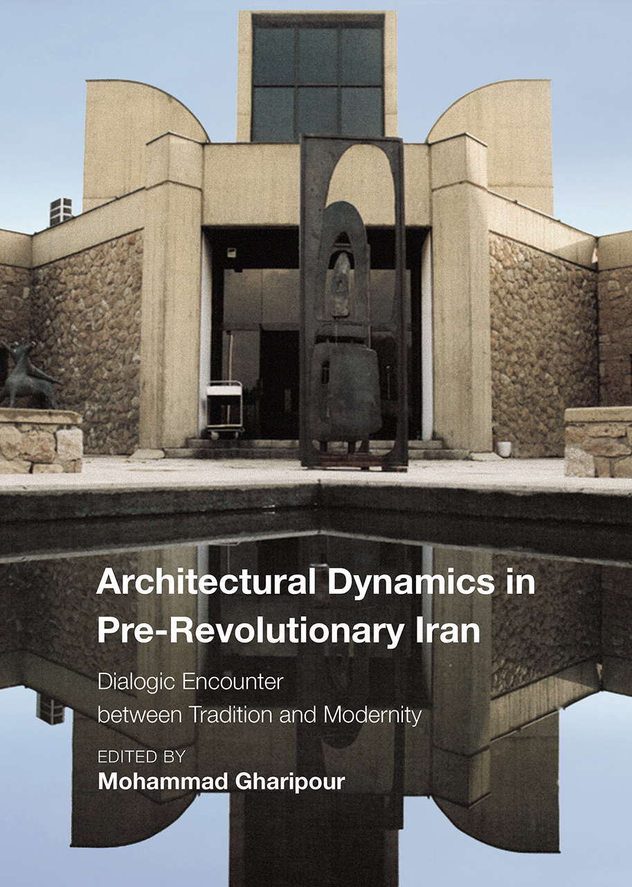 Architectural Dynamics in Pre-Revolutionary Iran: Dialogic Encounter between Tradition and Modernity