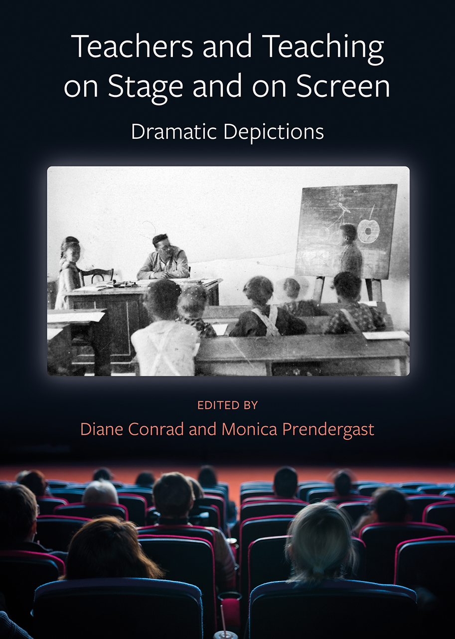 Teachers and Teaching on Stage and on Screen: Dramatic Depictions