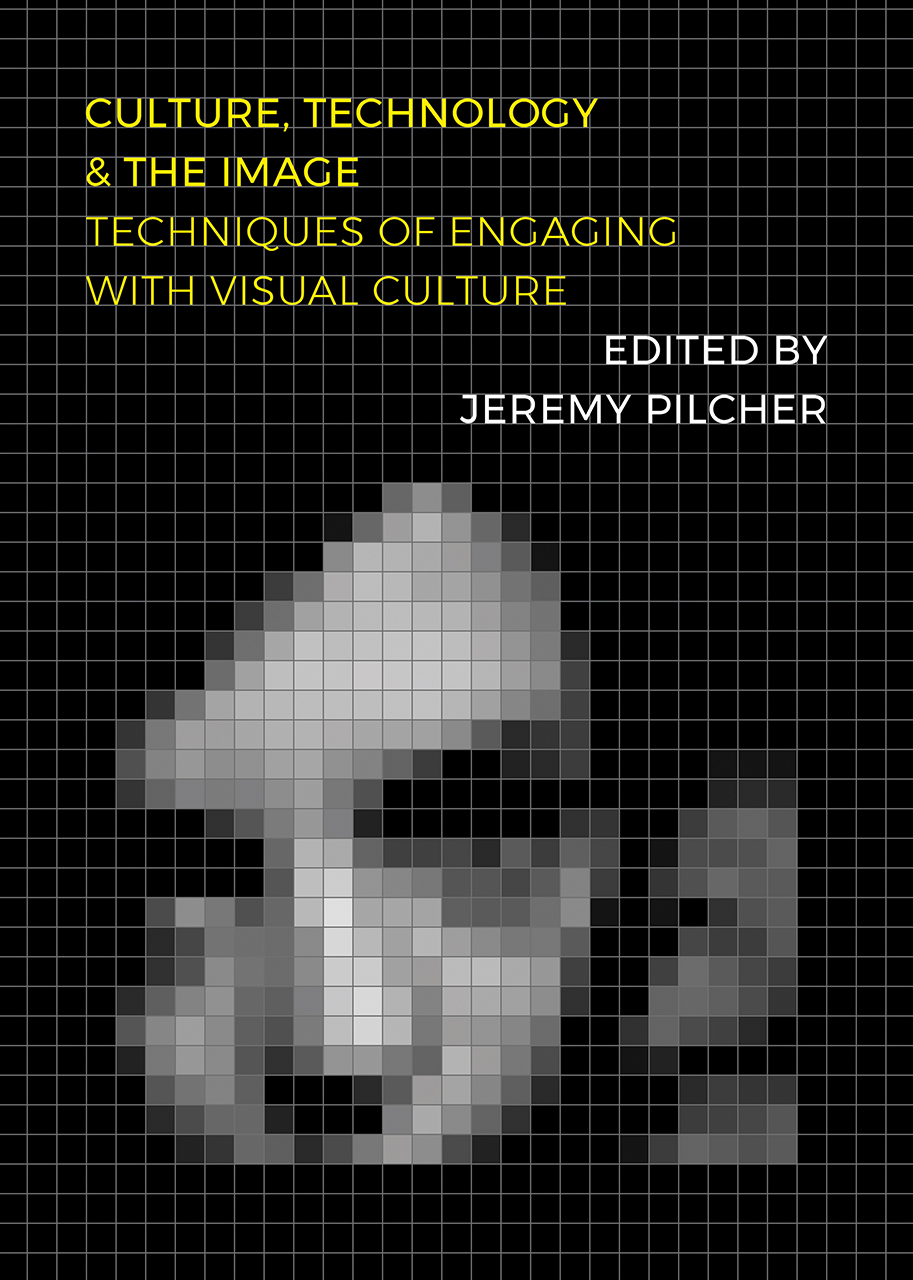 Culture, Technology and the Image: Techniques of Engaging with Visual Culture