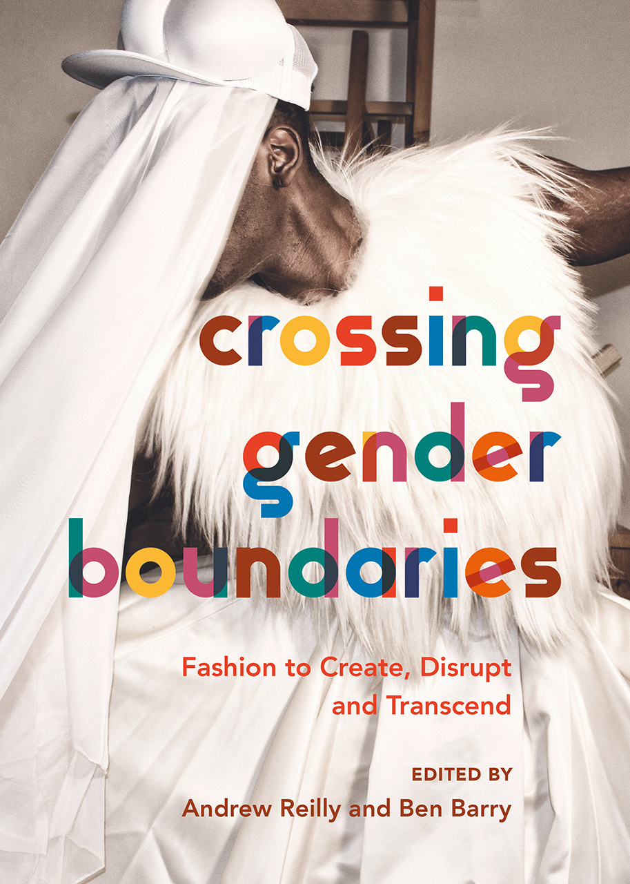 Crossing Gender Boundaries: Fashion to Create, Disrupt and Transcend