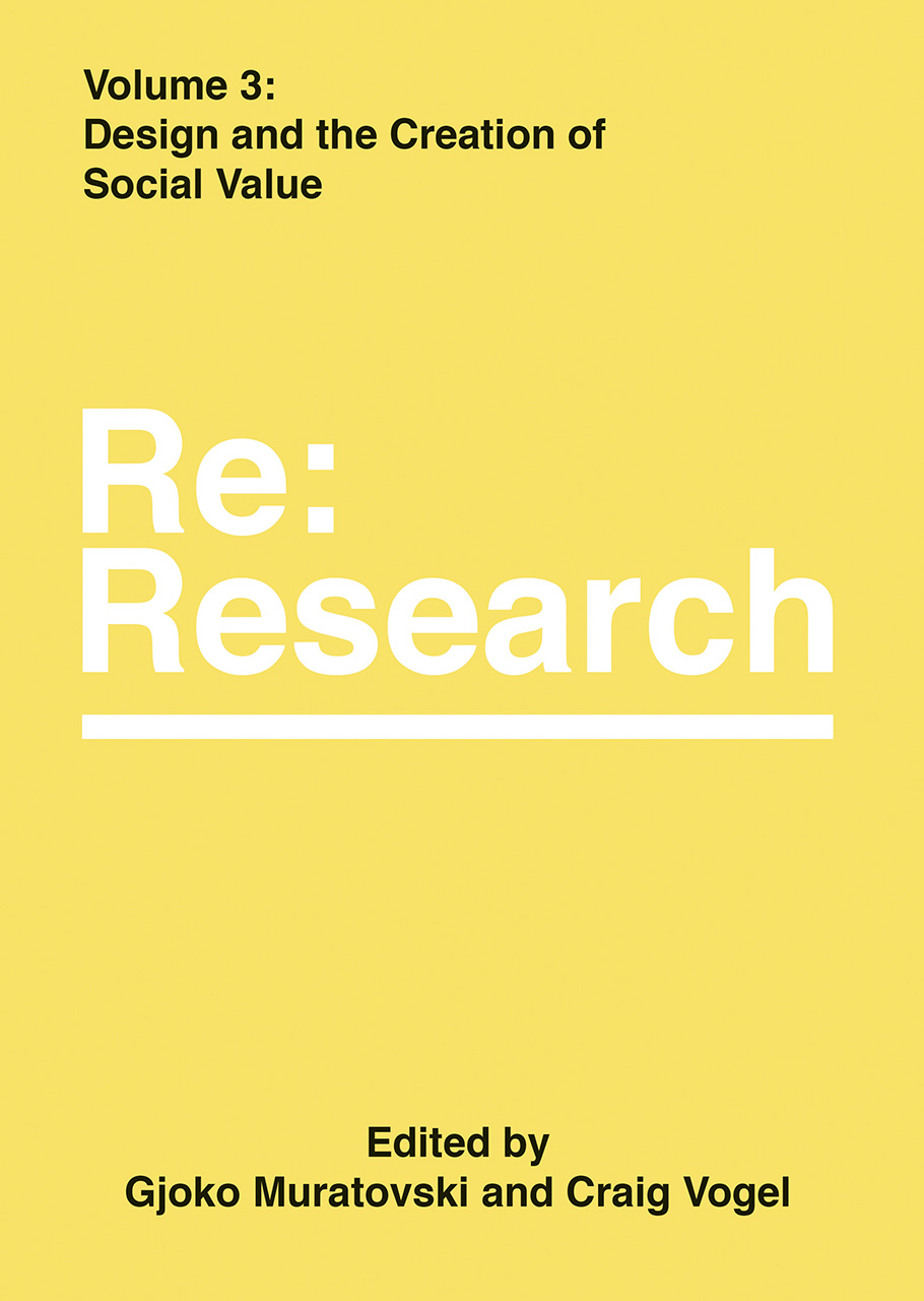 Design and the Creation of Social Value: Re:Research, Volume 3
