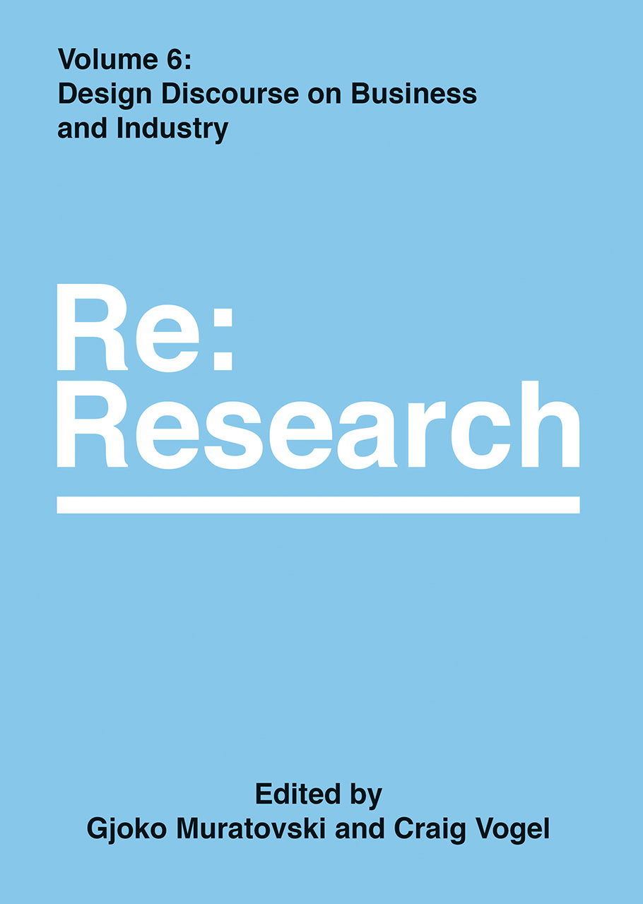 Design Discourse on Business and Industry: Re:Research, Volume 6