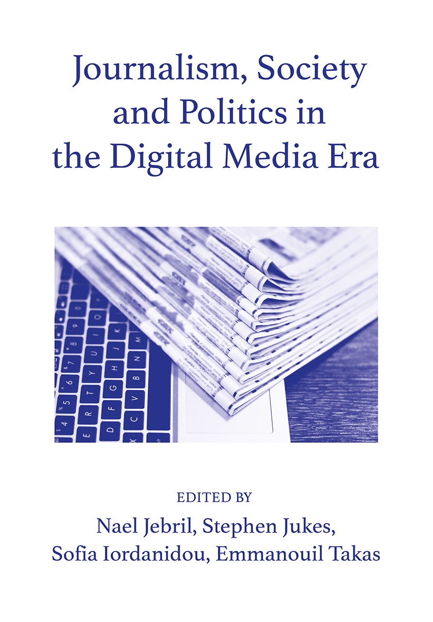Journalism, Society and Politics in the Digital Media Era