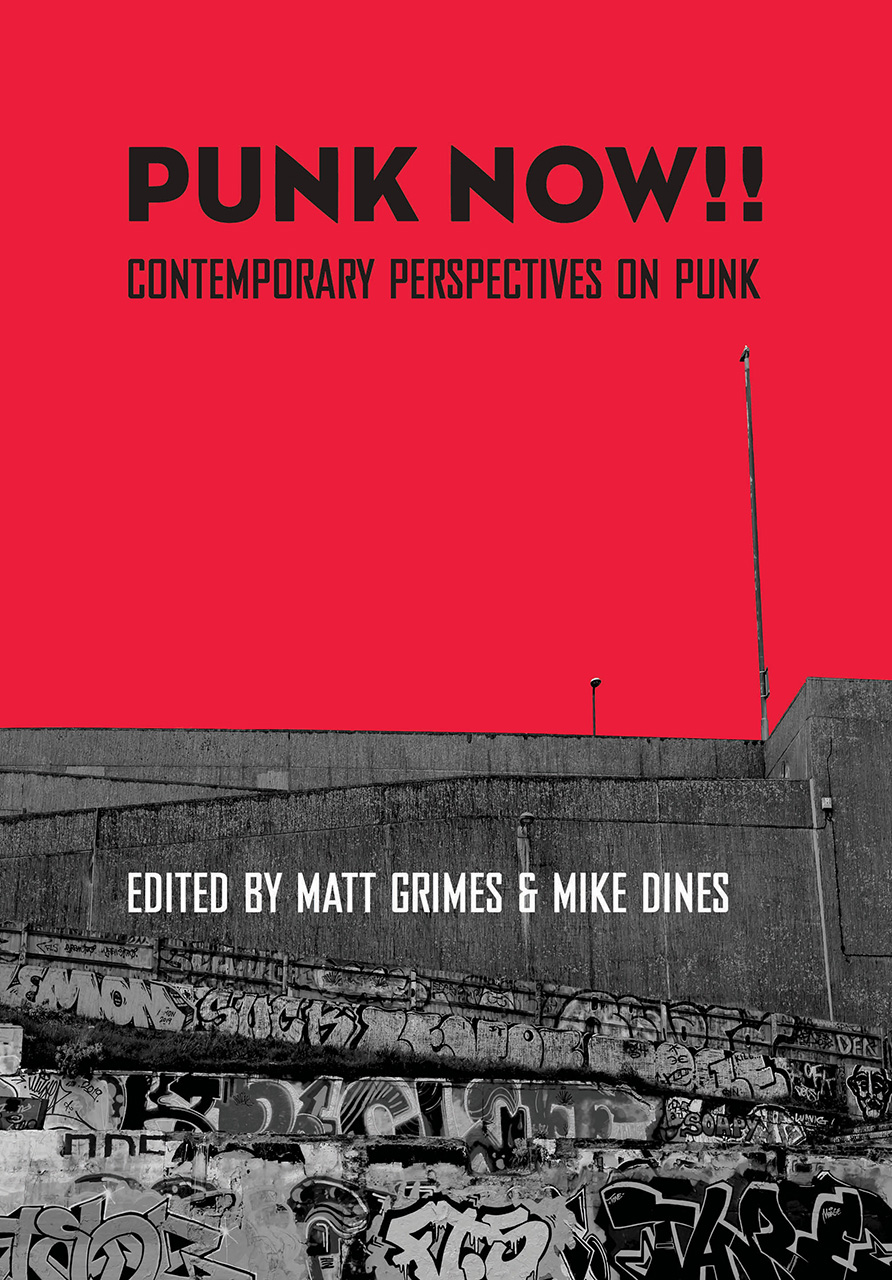 Punk Now!!: Contemporary Perspectives on Punk
