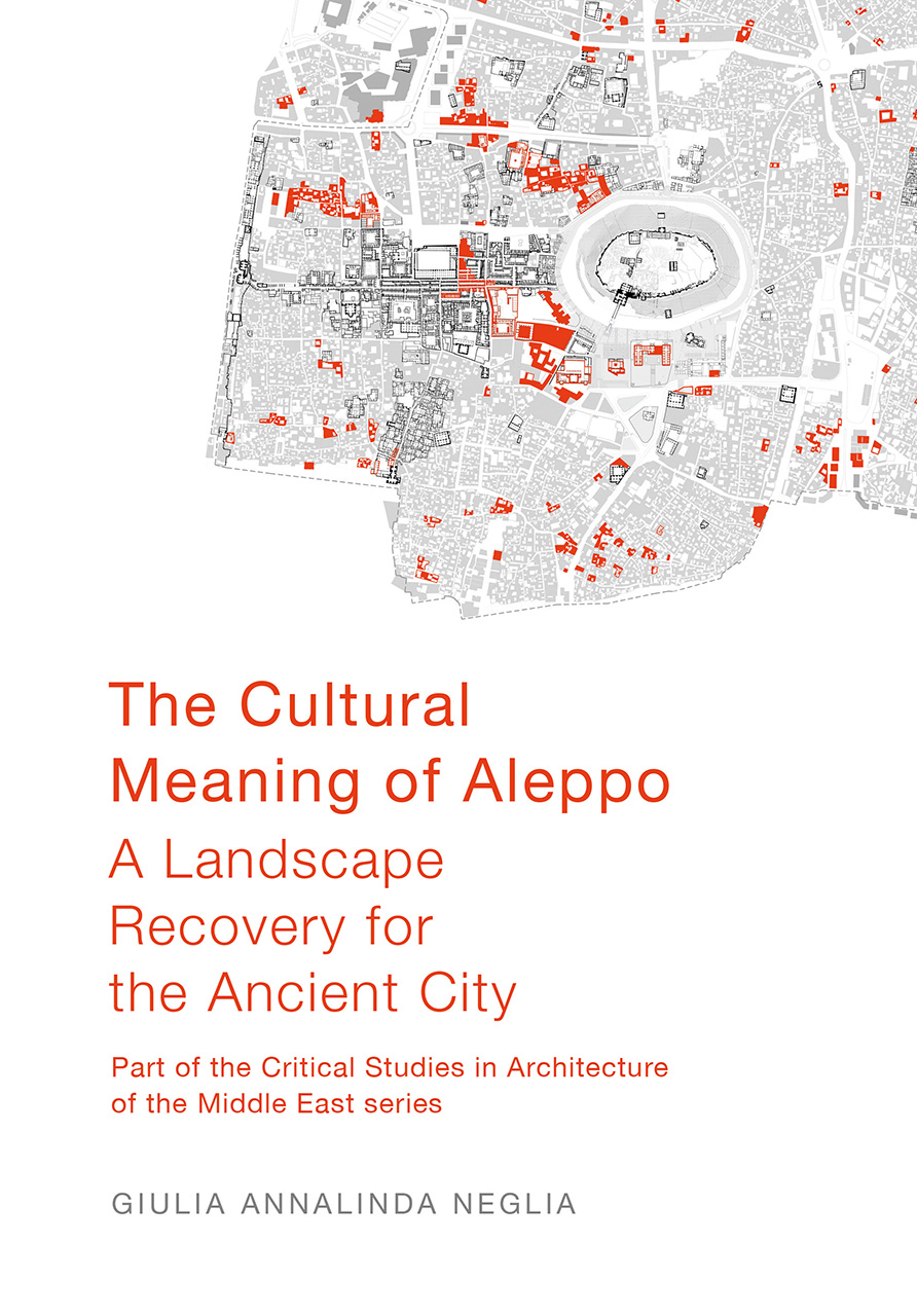 The Cultural Meaning of Aleppo: A Landscape Recovery for the Ancient City