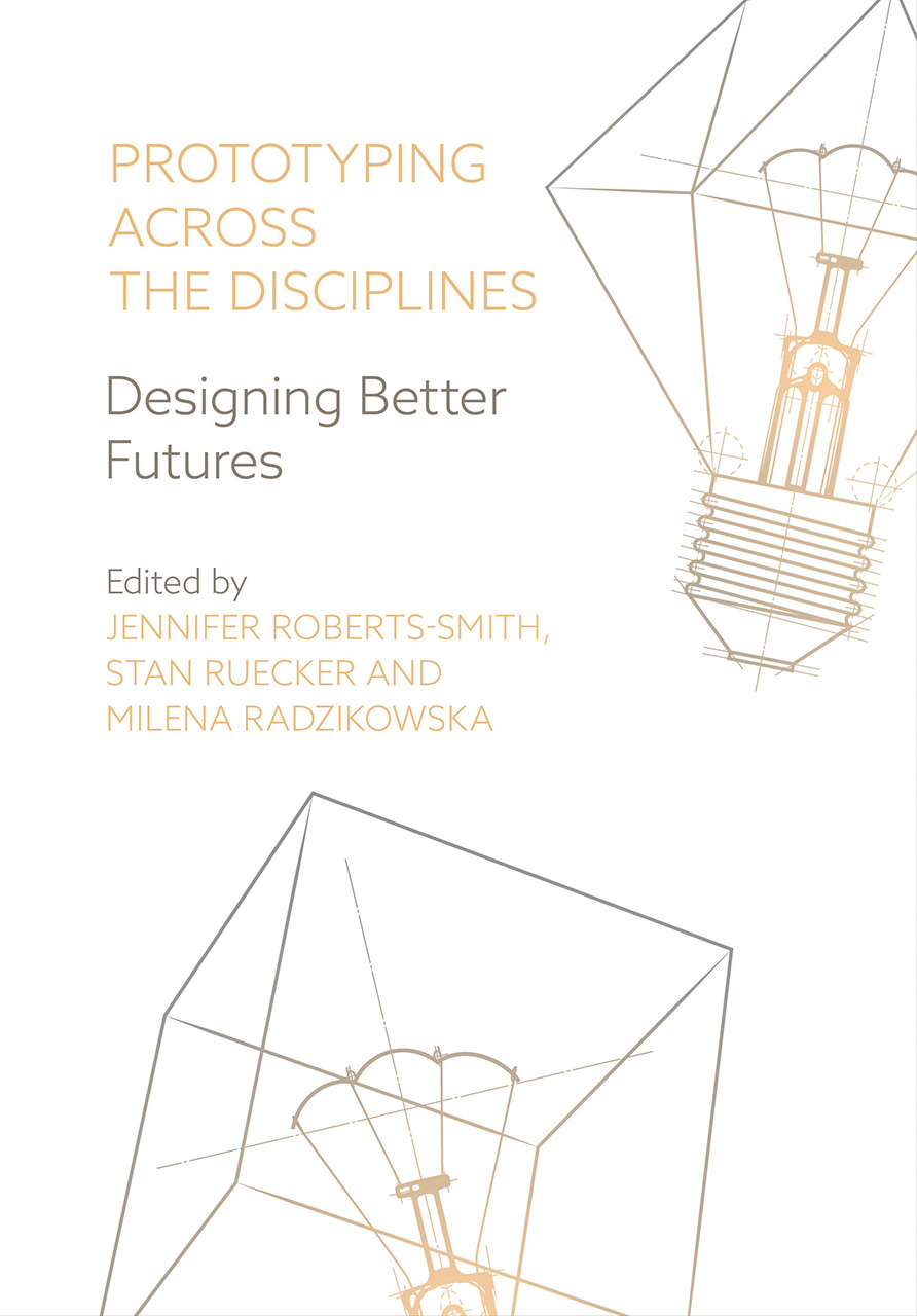 Prototyping Across the Disciplines: Designing Better Futures