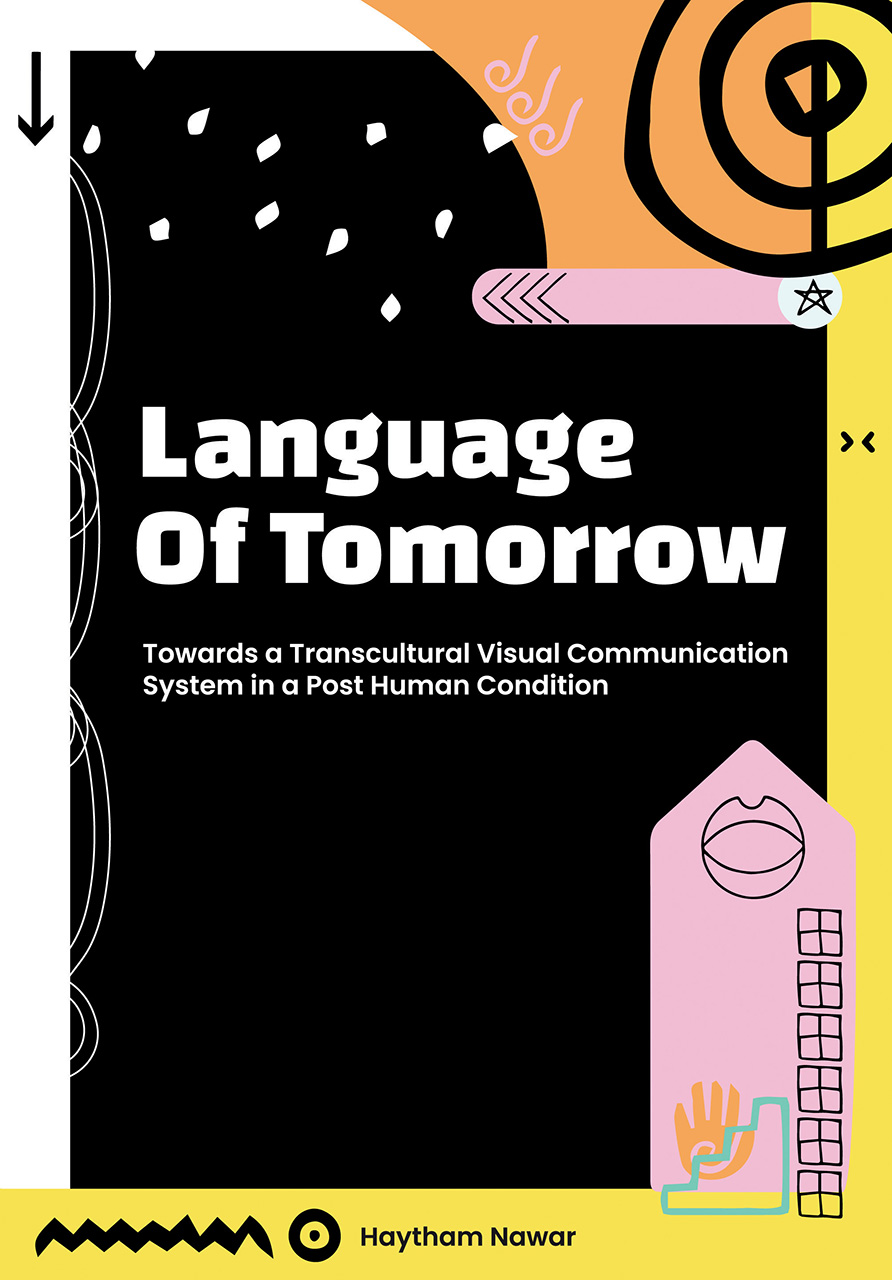 Language of Tomorrow: Towards a Transcultural Visual Communication System in a Posthuman Condition