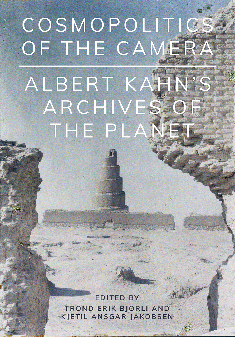 Cosmopolitics of the Camera: Albert Kahn's Archives of the Planet