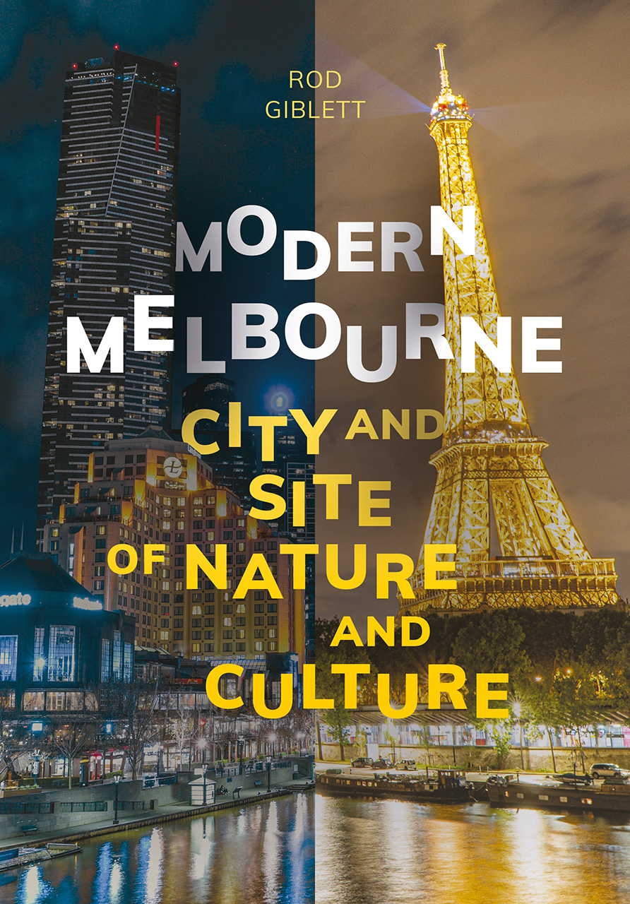 Modern Melbourne: City and Site of Nature and Culture