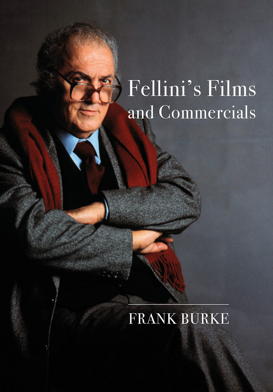 Fellini's Films and Commercials: From Postwar to Postmodern