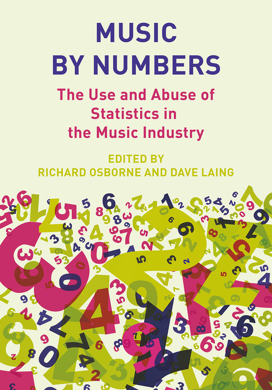 Music by Numbers: The Use and Abuse of Statistics in the Music Industry