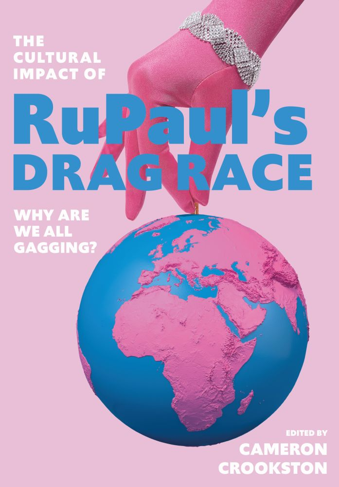 The Cultural Impact of RuPaul's Drag Race: Why Are We All Gagging?