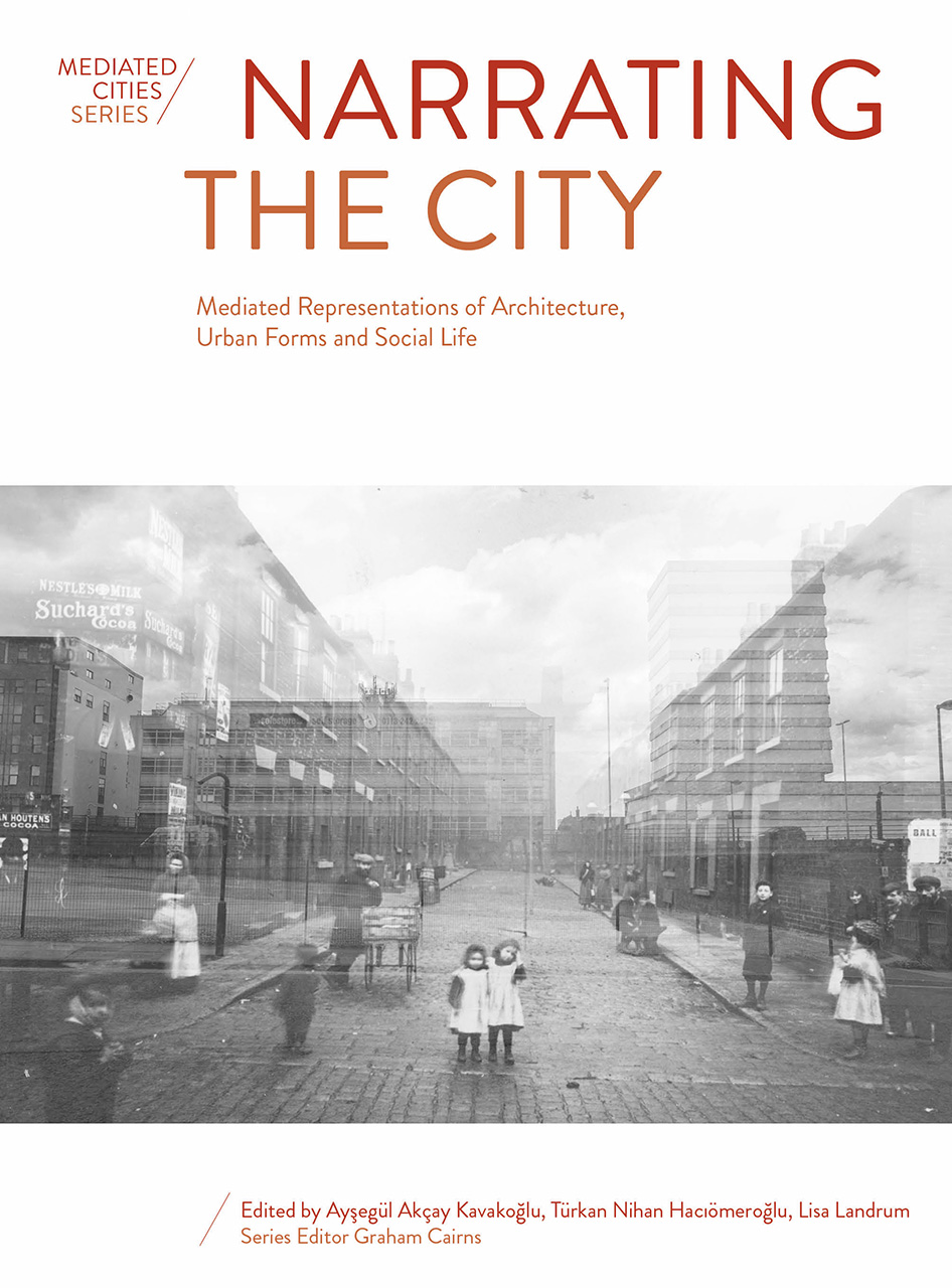 Narrating the City: Mediated Representations of Architecture, Urban Forms and Social Life