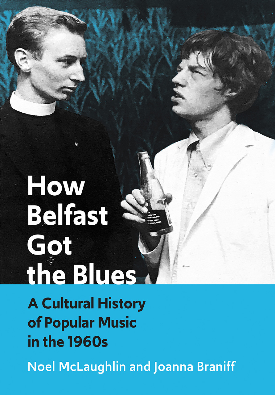 How Belfast Got the Blues: A Cultural History of Popular Music in the 1960s