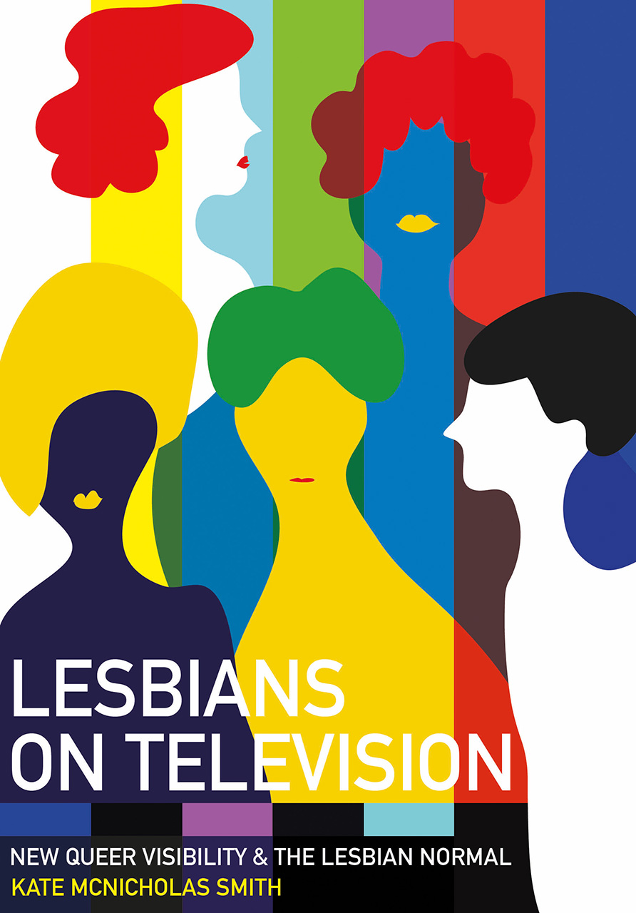 Lesbians on Television: New Queer Visibility & the Lesbian Normal