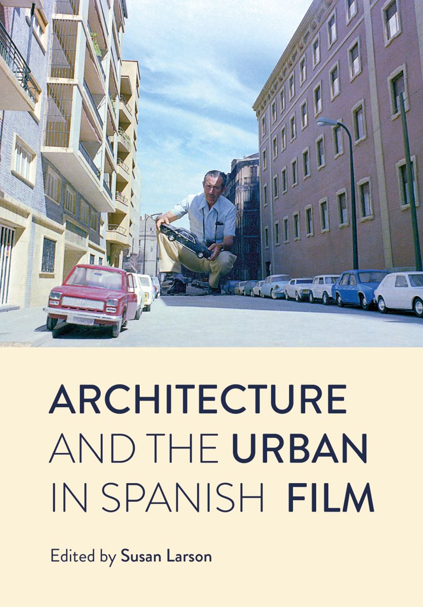 Architecture and the Urban in Spanish Film