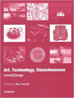 Art, Technology, Consciousness: mind@large