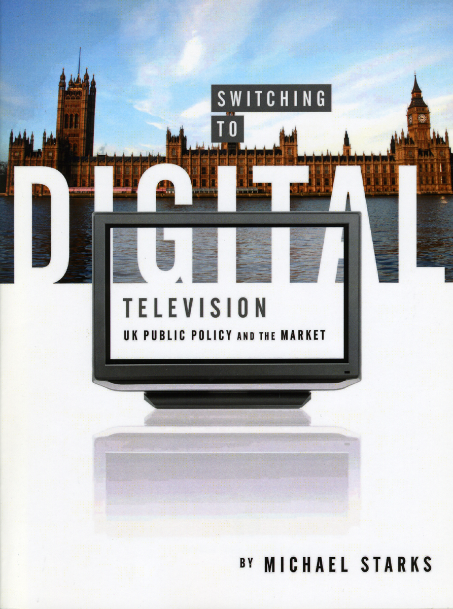 Switching to Digital Television: UK Public Policy and the Market