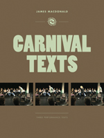 Carnival Texts: Three Plays for Ensemble Performance