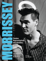 Morrissey: Fandom, Representations and Identities