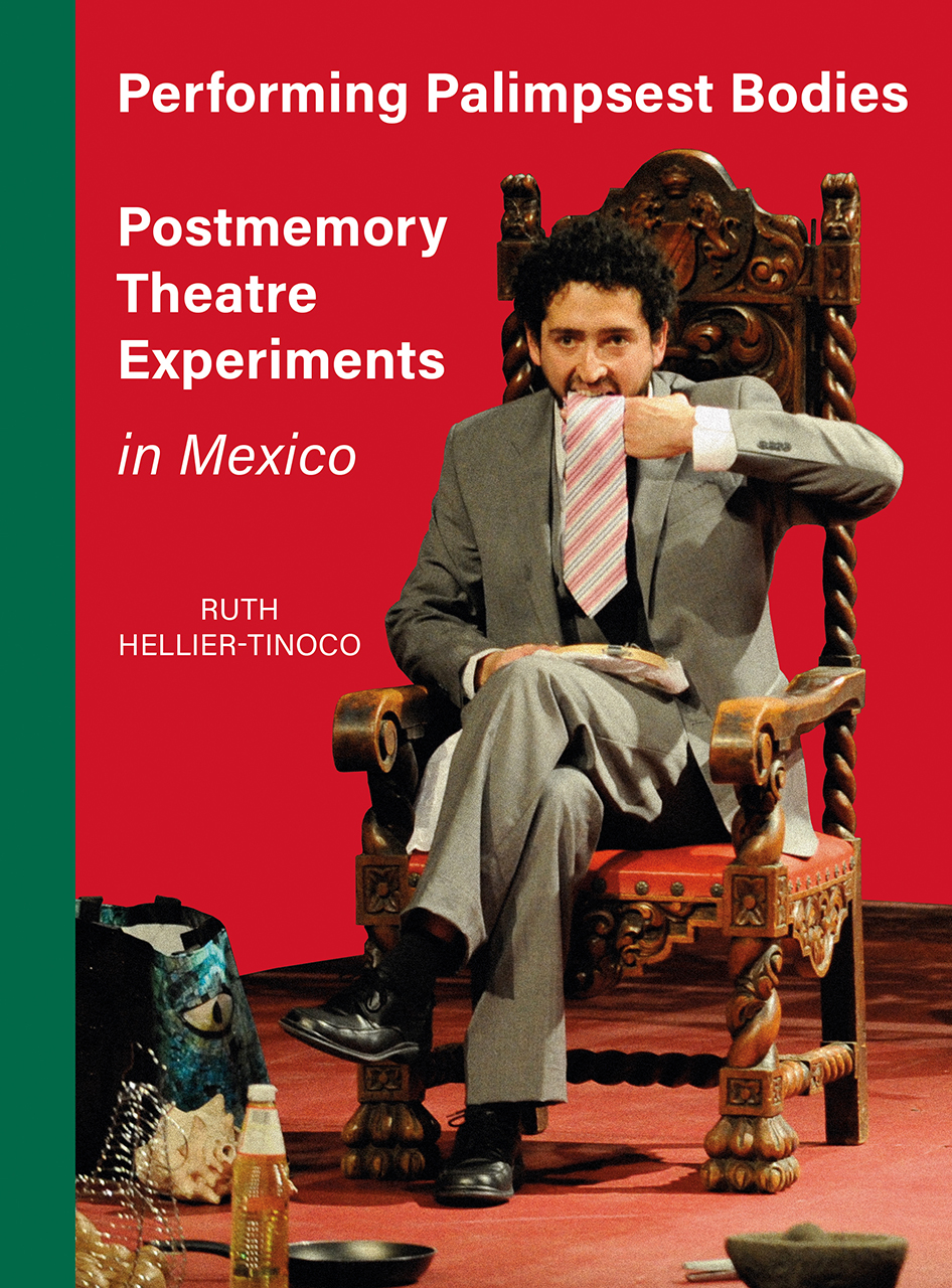 Performing Palimpsest Bodies: Postmemory Theatre Experiments in Mexico