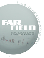 Far Field: Digital Culture, Climate Change, and the Poles