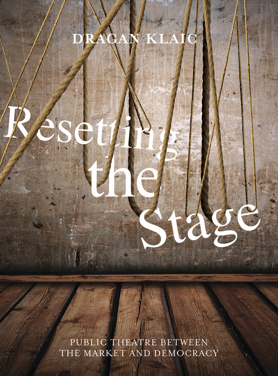 Resetting the Stage: Public Theatre between the Market and Democracy