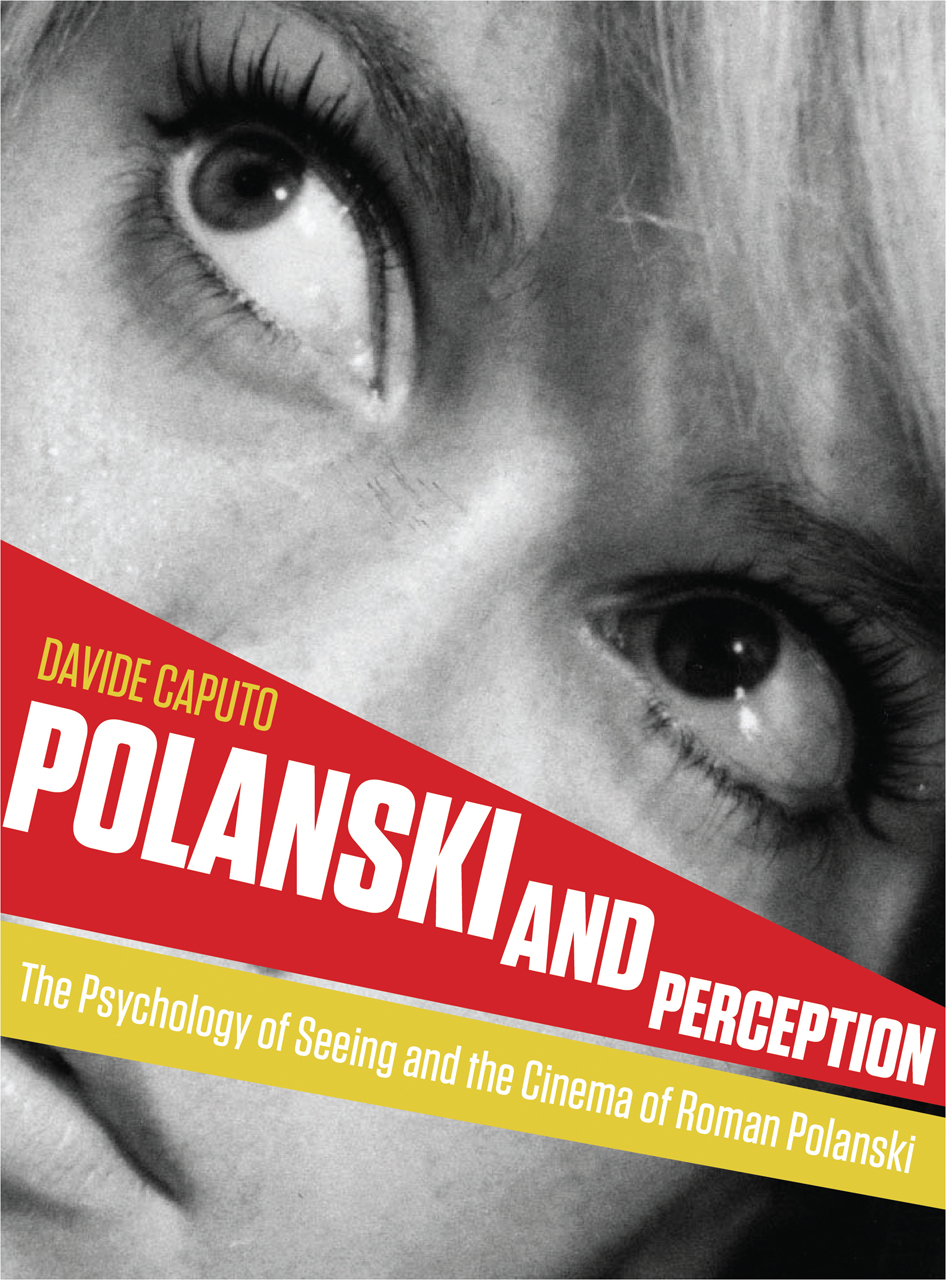 Polanski and Perception: The Psychology of Seeing and the Cinema of Roman Polanski