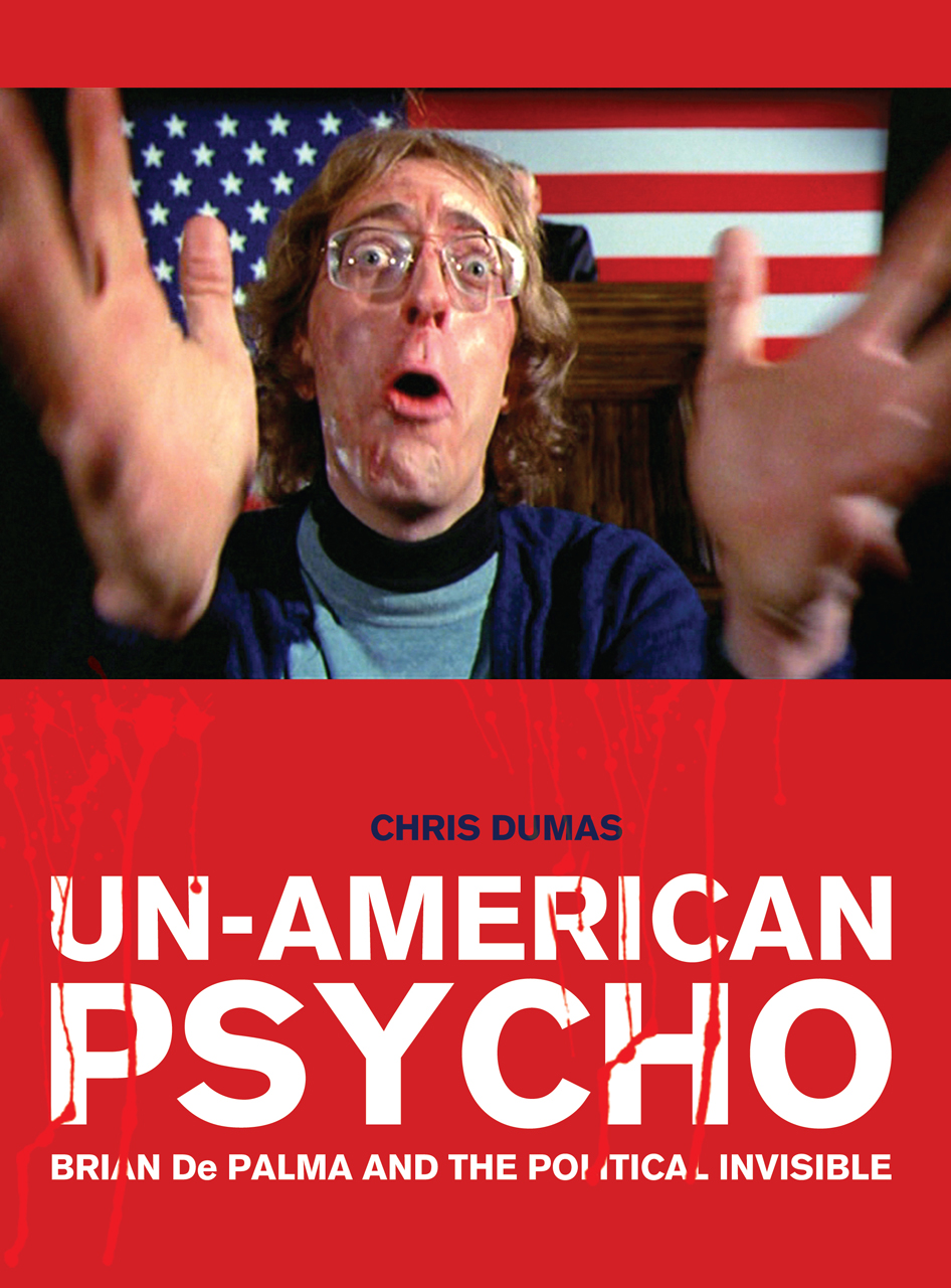 Un-American Psycho: Brian De Palma and the Political Invisible