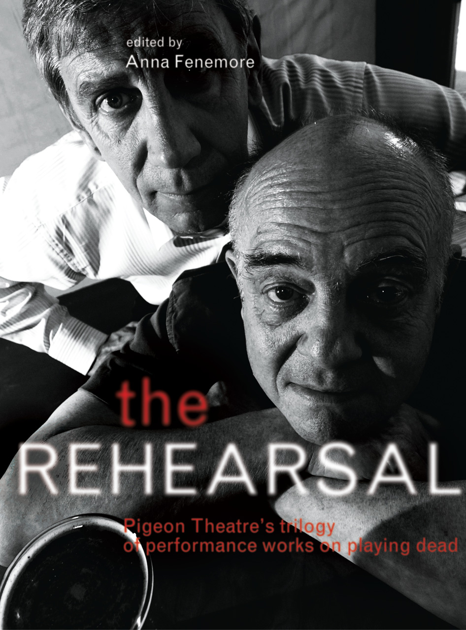 The Rehearsal: Pigeon Theatre's Trilogy of Performance Works on Playing Dead