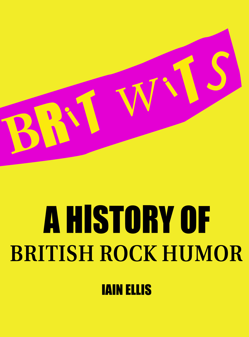 Brit Wits: A History of British Rock Humor