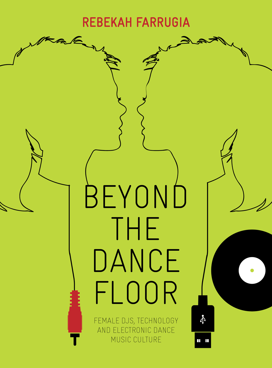Beyond the Dance Floor: Female DJs, Technology and Electronic Dance Music Culture