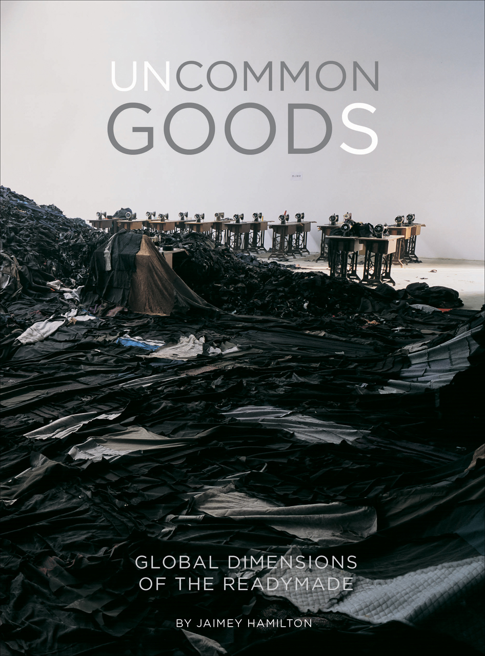 Uncommon Goods: Global Dimensions of the Readymade