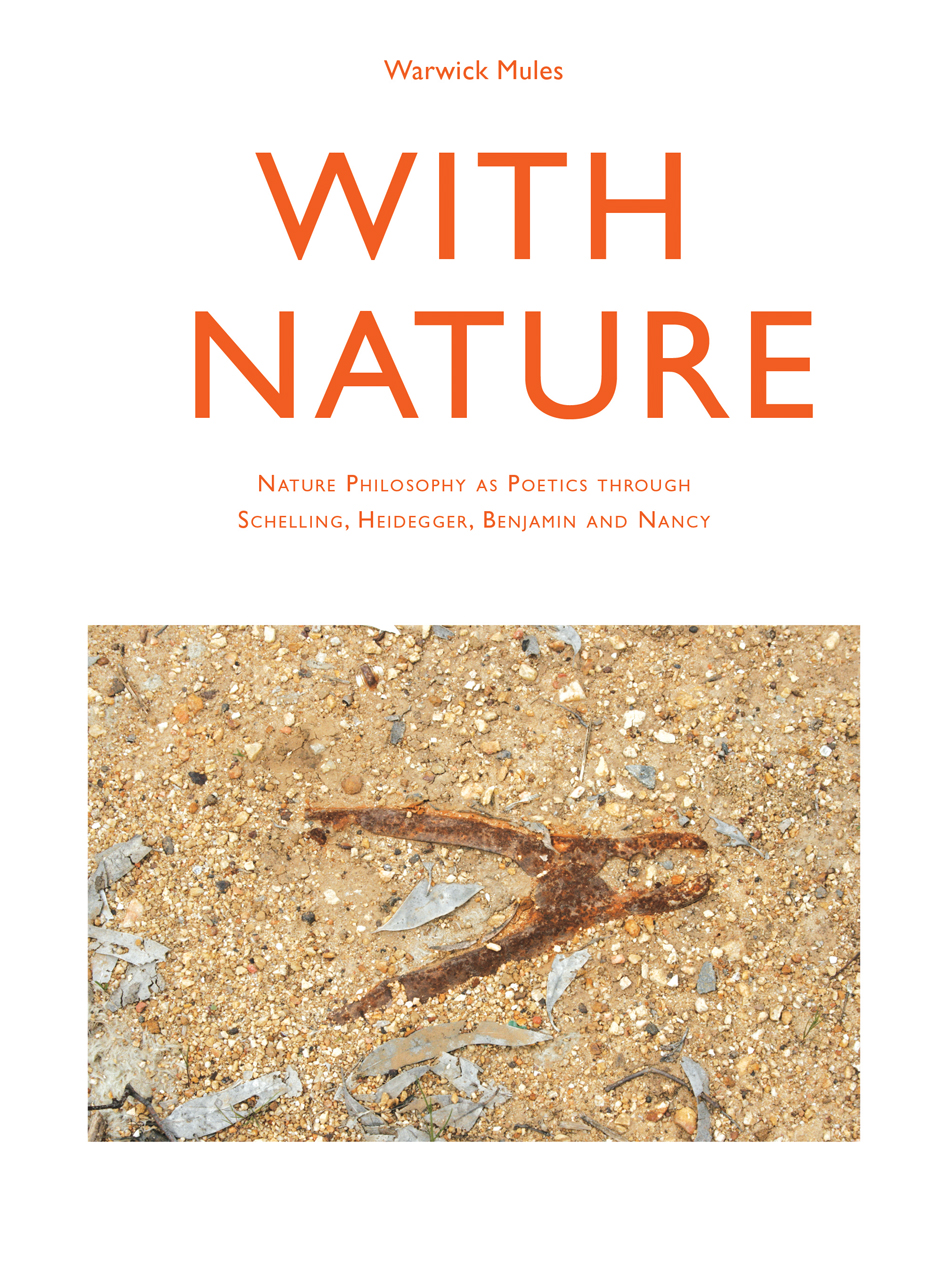 With Nature: Nature Philosophy as Poetics through Schelling, Heidegger, Benjamin and Nancy