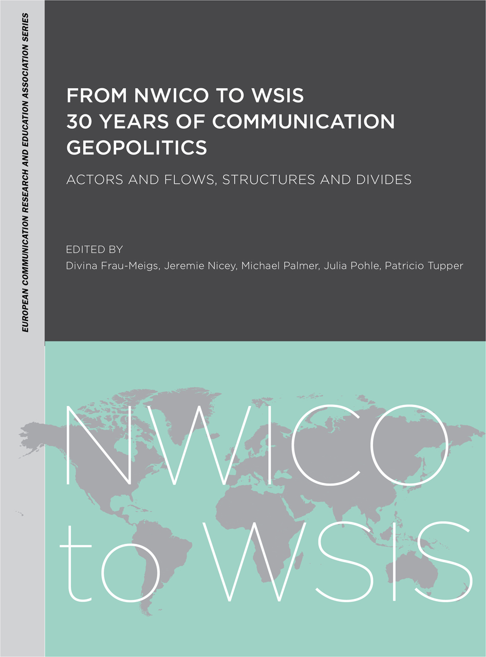 From NWICO to WSIS: 30 Years of Communication Geopolitics: Actors and Flows, Structures and Divides