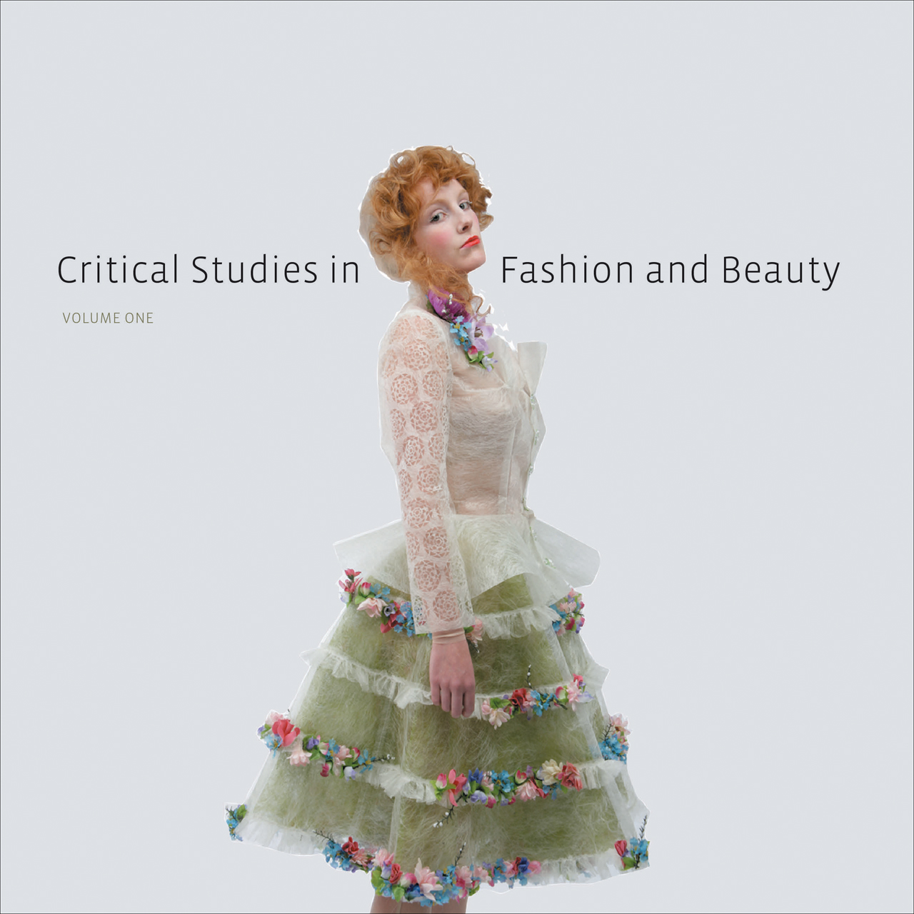 Critical Studies in Fashion and Beauty: Volume One