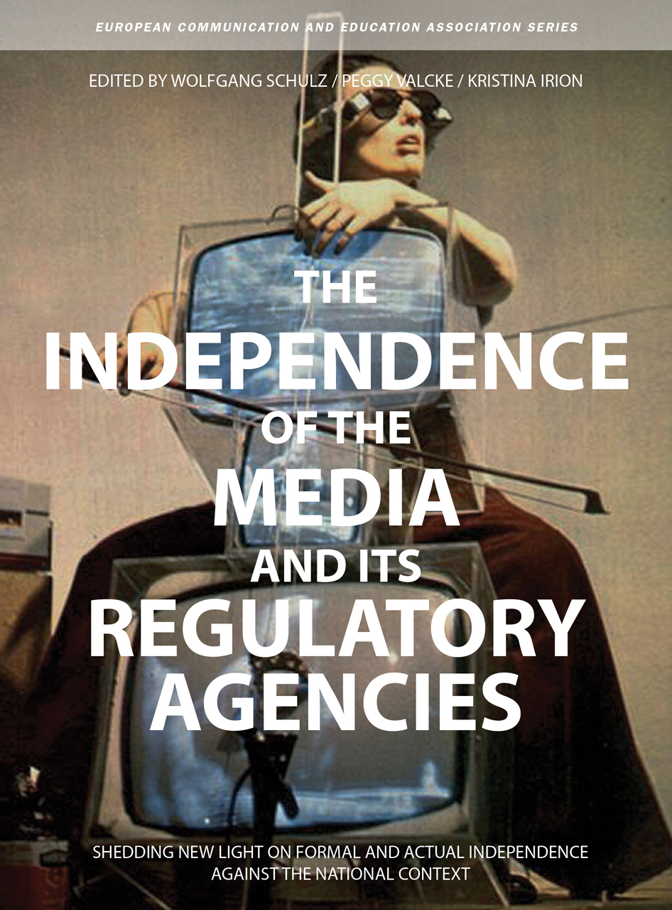 The Independence of the Media and its Regulatory Agencies: Shedding New Light on Formal and Actual Independence against the National Context