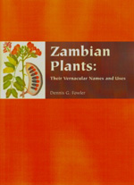 Zambian Plants: their vernacular names and uses