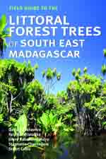 Field Guide to the Littoral Forest Trees of South East  Madagascar